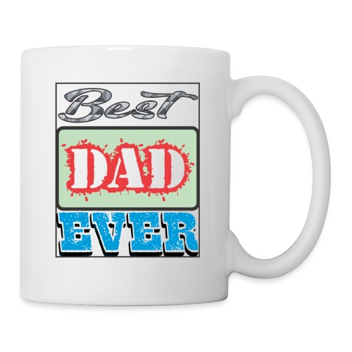 Best Dad Ever - Coffee/Tea Mug