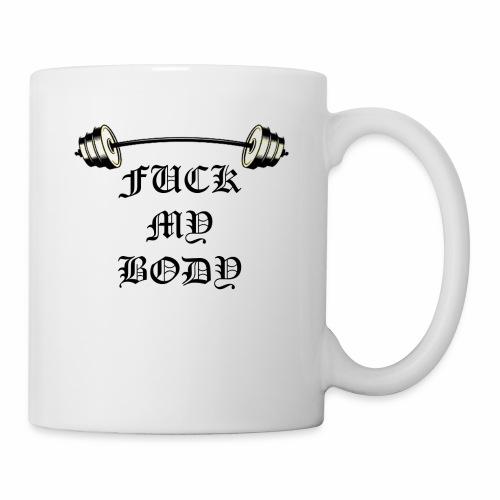 Fuck My Body - Coffee/Tea Mug