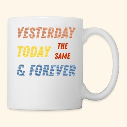 Yesterday today forever - Coffee/Tea Mug