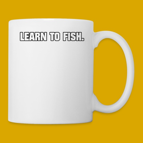 Learn to fish Shirt - Coffee/Tea Mug