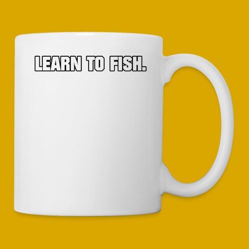 Learn to fish Shirt - Coffee/Tea Mug