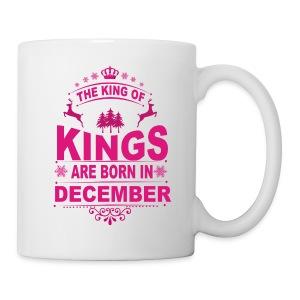 Kings Are Born In December - Coffee/Tea Mug