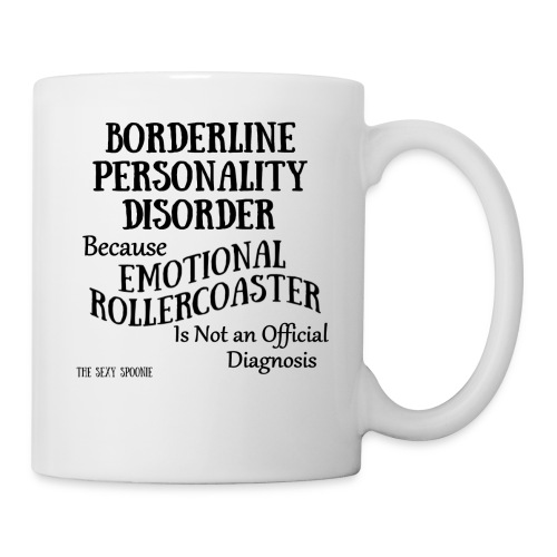 Borderline Personality Disorder - Coffee/Tea Mug