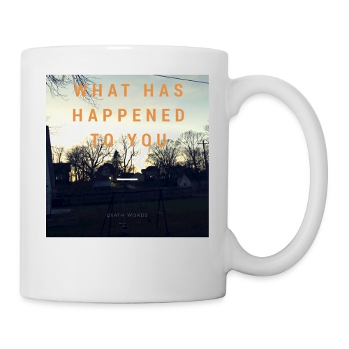 What Has Happened To You - Coffee/Tea Mug