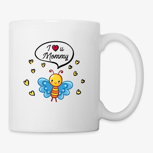 I love you Mommy Butterfly Tshirt - Coffee/Tea Mug