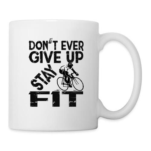 Don't ever give up - stay fit - Coffee/Tea Mug