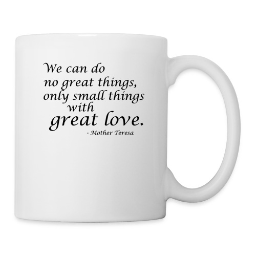 SmallThingsWithGreatLove quote - Coffee/Tea Mug