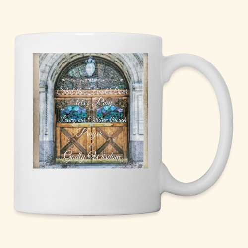 Shut the Front Door Let's Pray ! - Coffee/Tea Mug