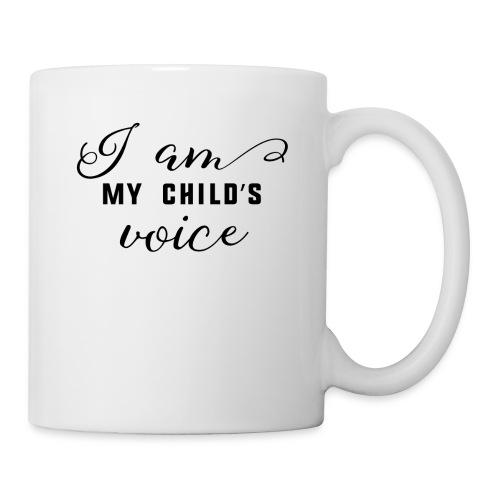I am my child's voice - Coffee/Tea Mug