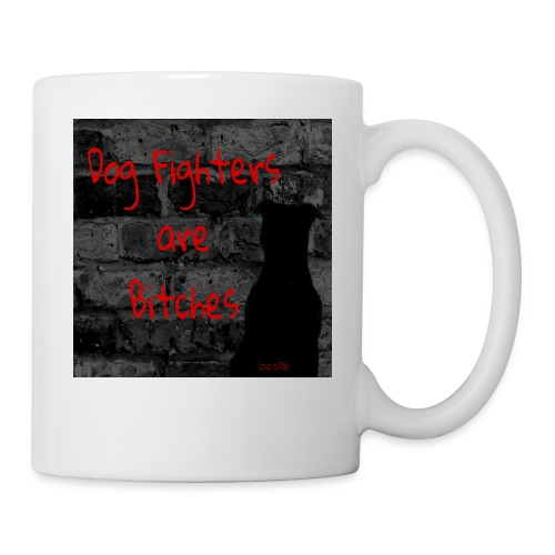 Dog Fighters are Bitches wall - Coffee/Tea Mug