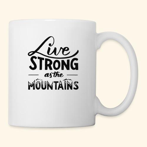 LIVE STRONG - Coffee/Tea Mug