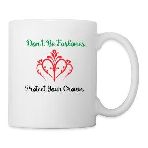 Protect your Crown - Coffee/Tea Mug