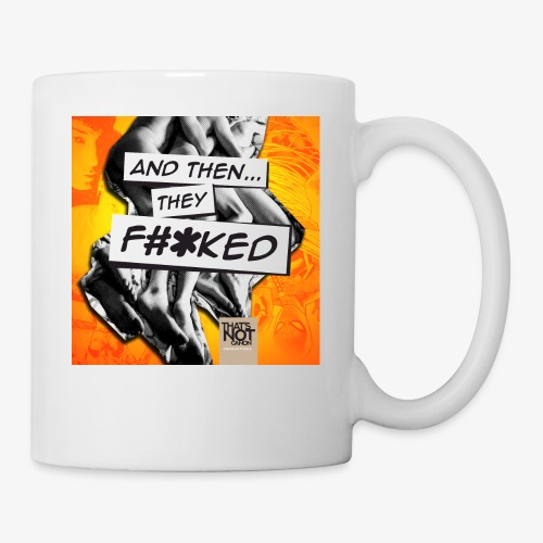 And Then They FKED Cover - Coffee/Tea Mug