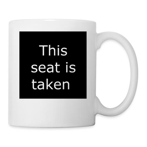 THIS SEAT IS TAKEN - Coffee/Tea Mug