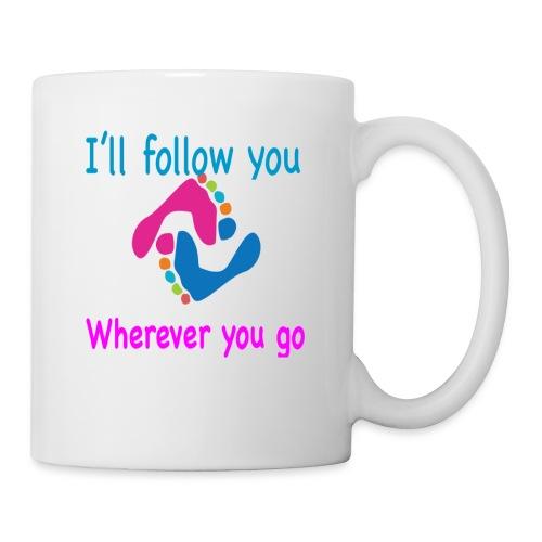 I'll follow you wherever you go - Coffee/Tea Mug