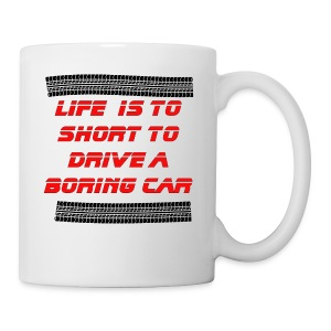 Life is to short to drive a boring car - Coffee/Tea Mug