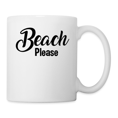 Beach Please - Coffee/Tea Mug