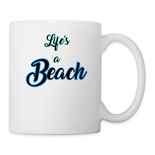 Life's a Beach - Coffee/Tea Mug