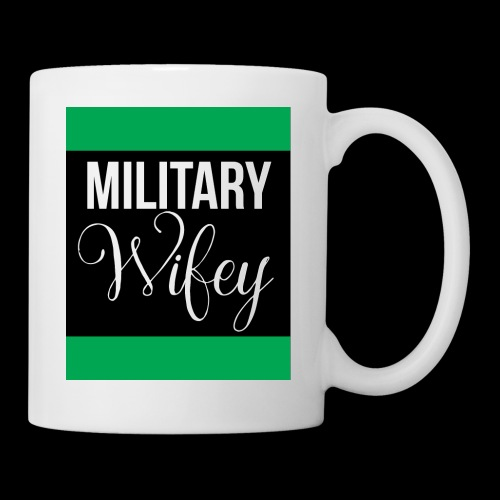 Military Wifey Coffee Mug/Cup - Coffee/Tea Mug