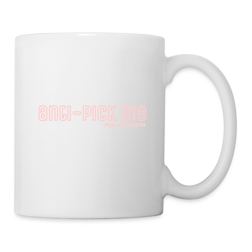 WE DON'T FW PICK-ME'S - Coffee/Tea Mug