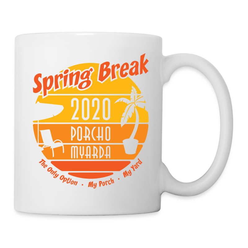 Spring Break 2020 Porcho Myarda - Coffee/Tea Mug