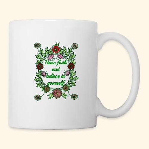 Have Faith and Believe in Youeself - Coffee/Tea Mug
