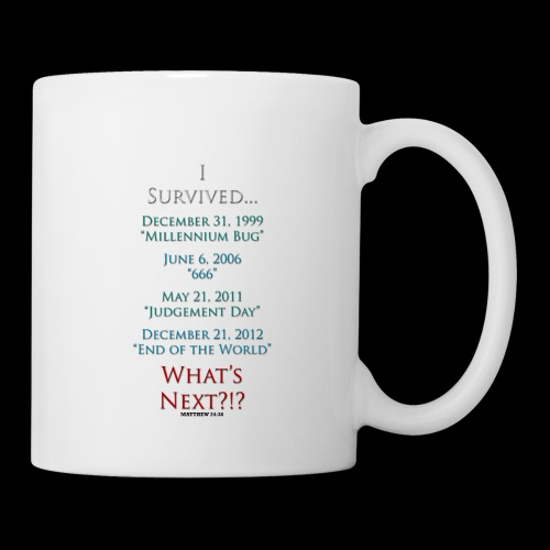 Survived... Whats Next? - Coffee/Tea Mug