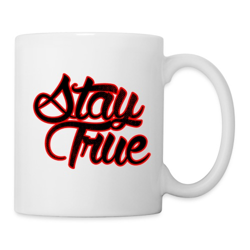 Stay True - Coffee/Tea Mug