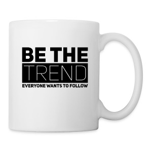 Be The Trend - Coffee/Tea Mug
