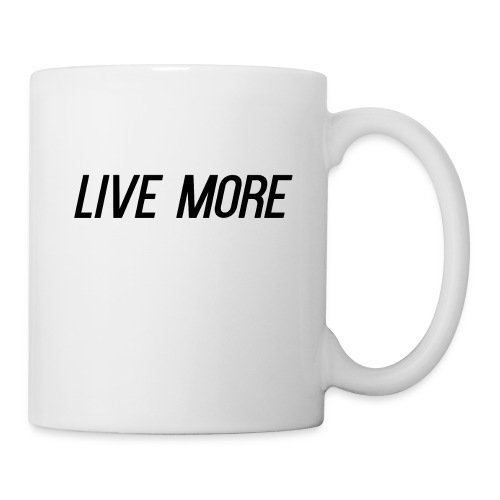 LIVE MORE - Coffee/Tea Mug