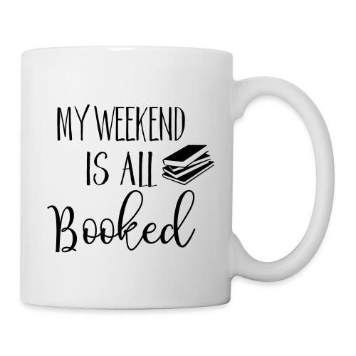 My weekend is all booked - Coffee/Tea Mug