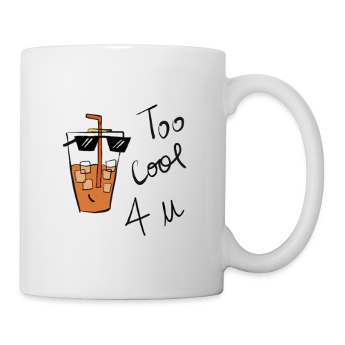 Too cool for you - Coffee/Tea Mug