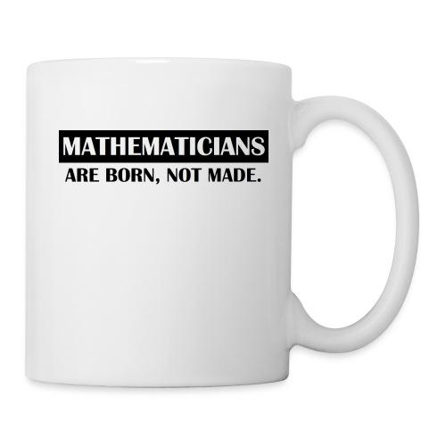 MATHEMATICIANS ARE BORN - Coffee/Tea Mug