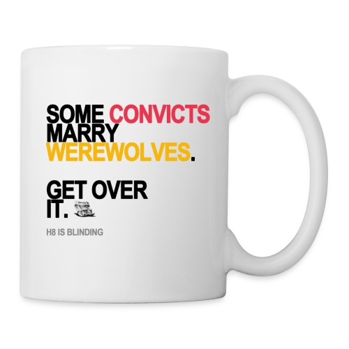 some convicts marry werewolves lg transp - Coffee/Tea Mug
