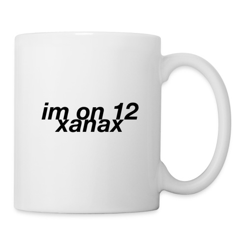 im on 12 xanax design - Coffee/Tea Mug