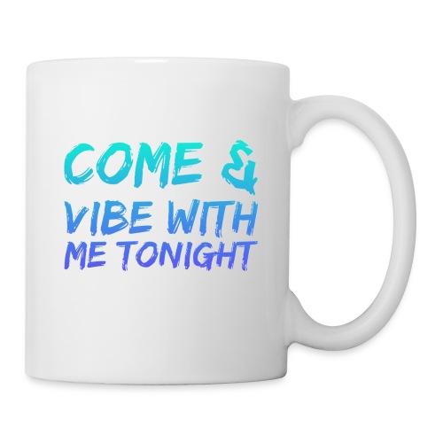 Come amd vibe with me tonight - Coffee/Tea Mug