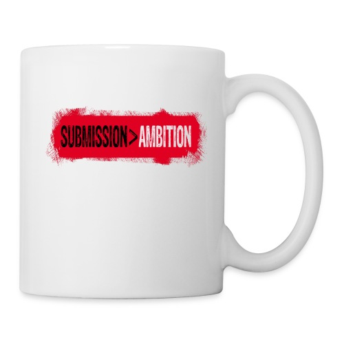 Submission over Ambition - Coffee/Tea Mug
