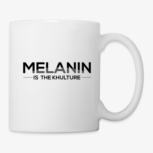 Melanin is the Khulture - Coffee/Tea Mug