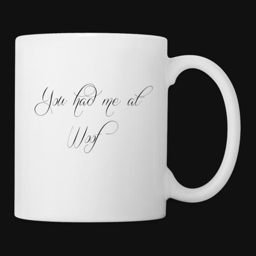 You had me at WOOF - Coffee/Tea Mug