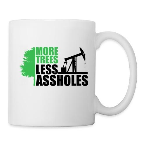 More Trees Less Assholes - Coffee/Tea Mug