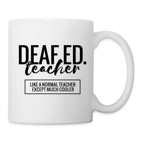 Cool Deaf Ed. Teacher Funny Teacher T-Shirt - Coffee/Tea Mug