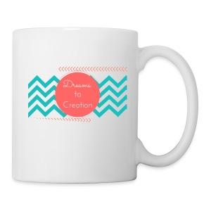Dreams to Creation - Coffee/Tea Mug