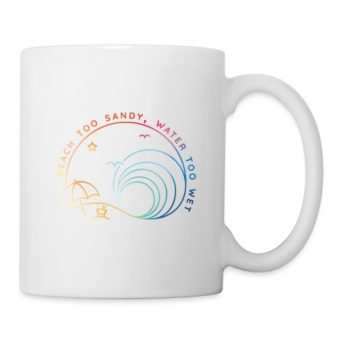 Beach Too Sandy - Coffee/Tea Mug