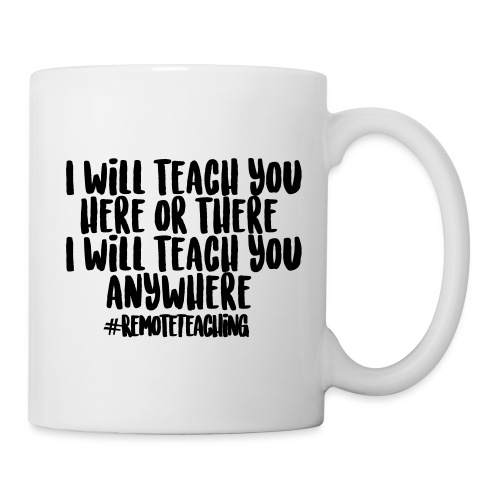 I will teach you here or there #RemoteTeaching - Coffee/Tea Mug