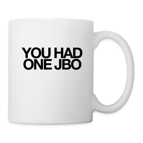 YOU HAD ONE JOB - Coffee/Tea Mug