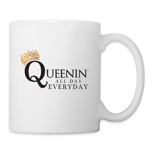Queenin' All Day Everyday - Coffee/Tea Mug