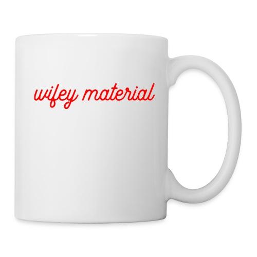 wifey material - Coffee/Tea Mug