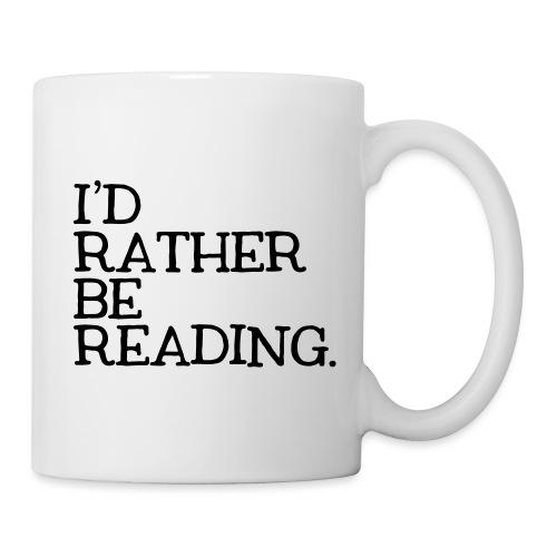 I'd Rather Be Reading Bookworm Book Lover T-shirt - Coffee/Tea Mug