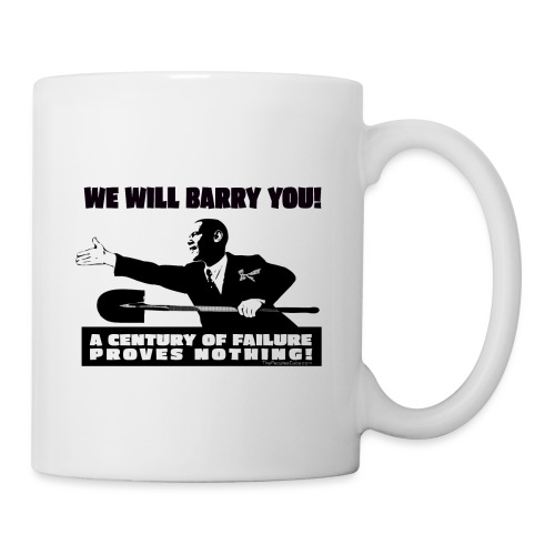We will Barry You Obama with shovel - Coffee/Tea Mug