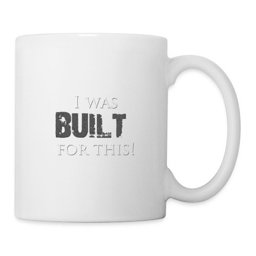 I_was_BUILT_t-shirt - Coffee/Tea Mug